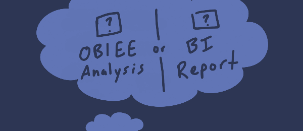 When to Use an OBIEE Analysis or BI Publisher Report? – M&S