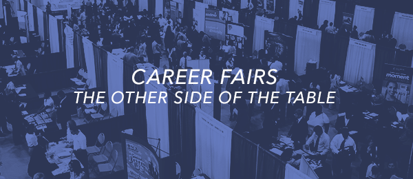 Career Fairs – The Other Side of the Table