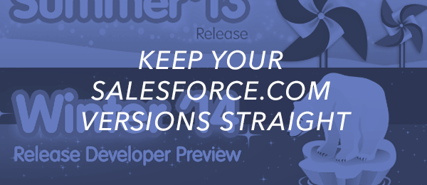 Keep Your Salesforce.com Versions Straight